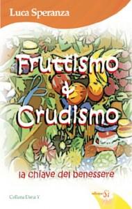 Fruttismo e Crudismo - di Luca Speranza