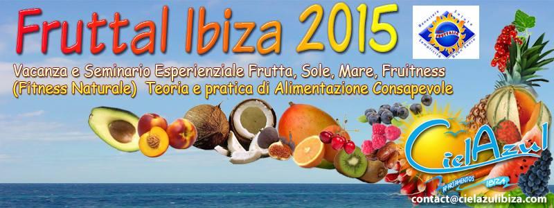 Fruttal Ibiza 14 – 24 giugno 2015